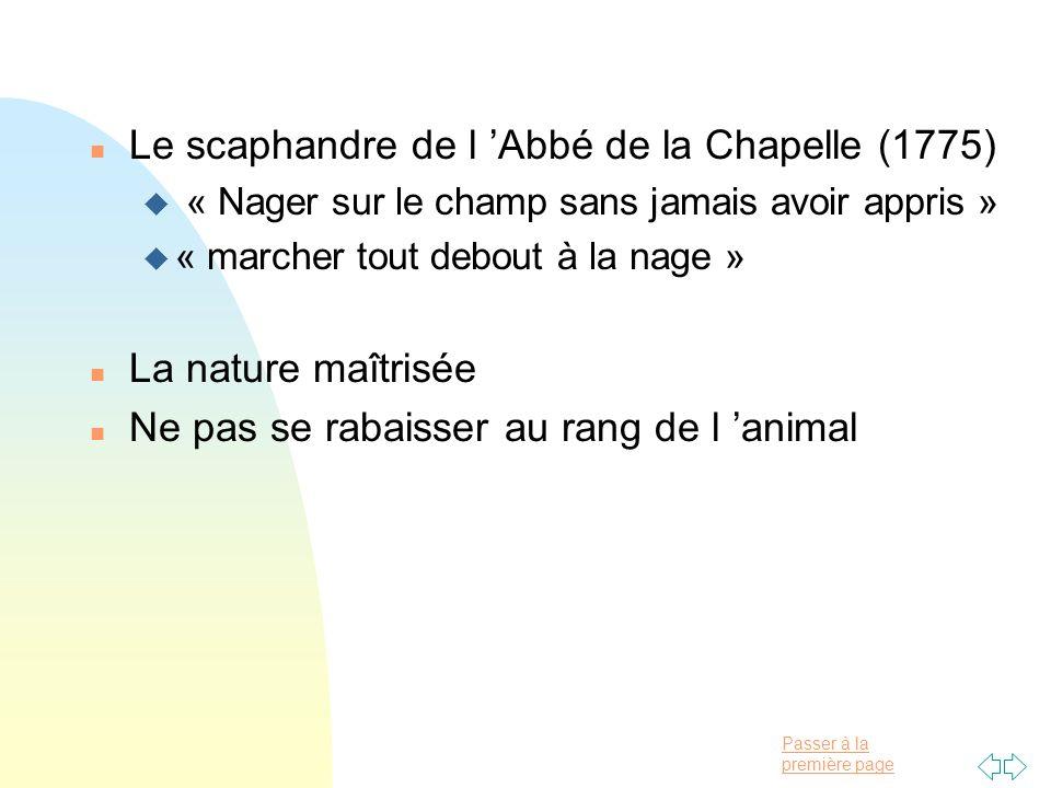 Passer à la première page n Le scaphandre de l Abbé de la Chapelle (1775) u « Nager sur le champ sans jamais avoir appris » u « marcher tout debout à