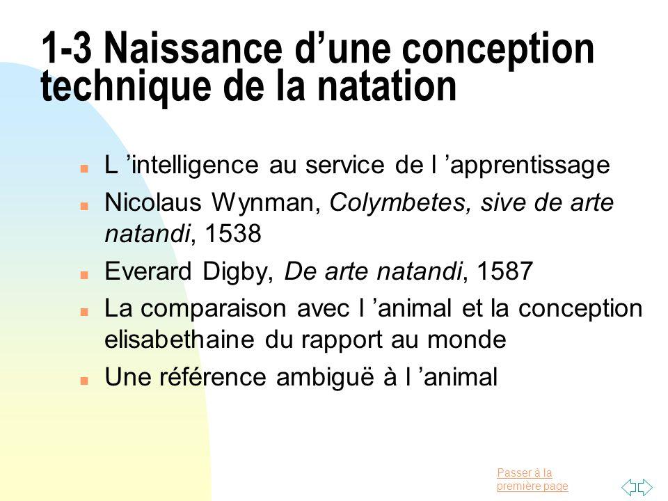Passer à la première page 1-3 Naissance dune conception technique de la natation n L intelligence au service de l apprentissage n Nicolaus Wynman, Col