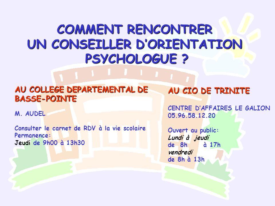COMMENT RENCONTRER UN CONSEILLER DORIENTATION PSYCHOLOGUE ? AU COLLEGE DEPARTEMENTAL DE BASSE-POINTE M. AUDEL Consulter le carnet de RDV à la vie scol