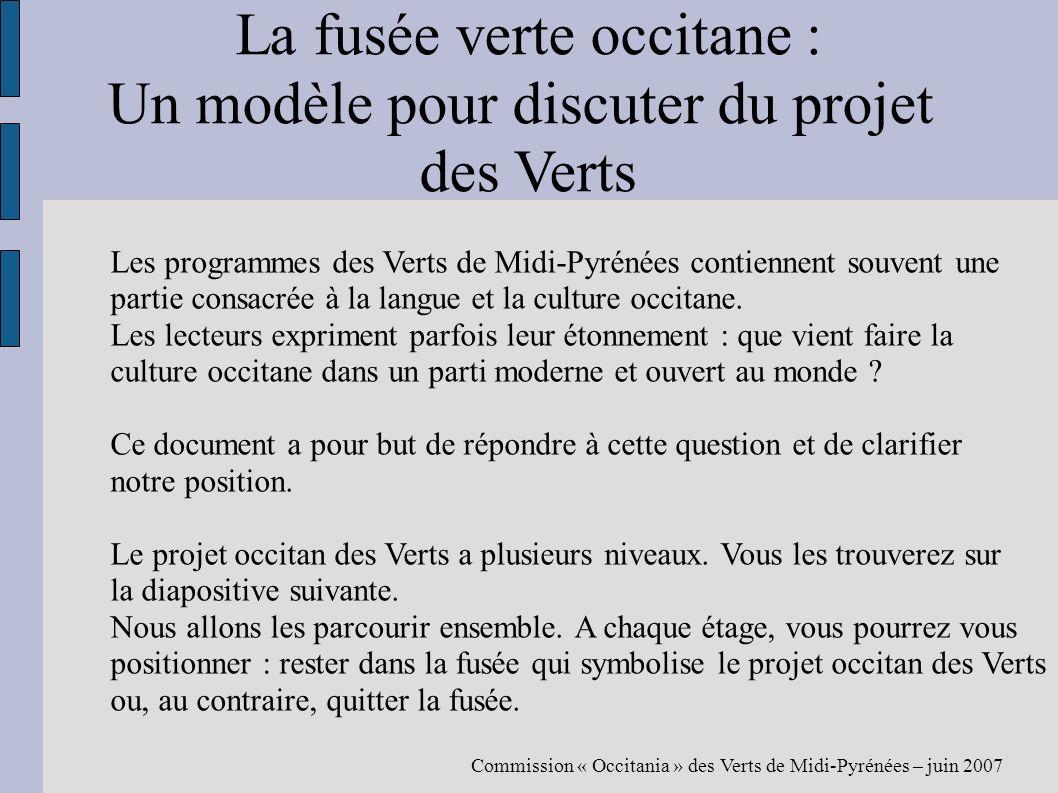 La fusée verte occitane : Un modèle pour discuter du projet des Verts Les programmes des Verts de Midi-Pyrénées contiennent souvent une partie consacrée à la langue et la culture occitane.