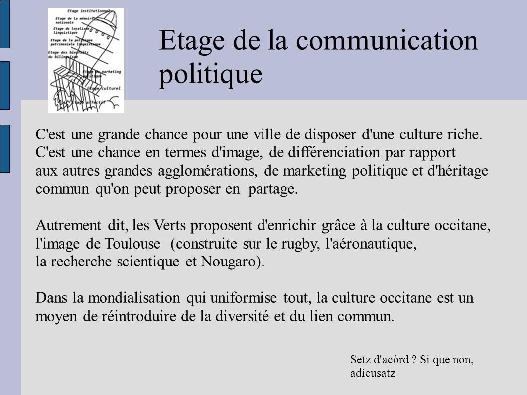 Etage de la communication politique C'est une grande chance pour une ville de disposer d'une culture riche. C'est une chance en termes d'image, de dif
