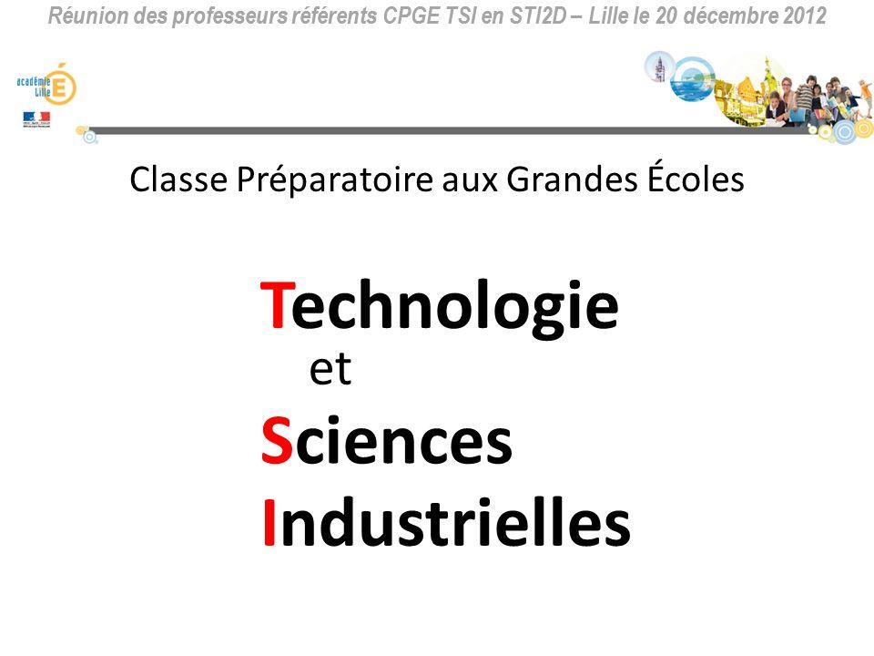 Réunion des professeurs référents CPGE TSI en STI2D – Lille le 20 décembre 2012 Pour qui .