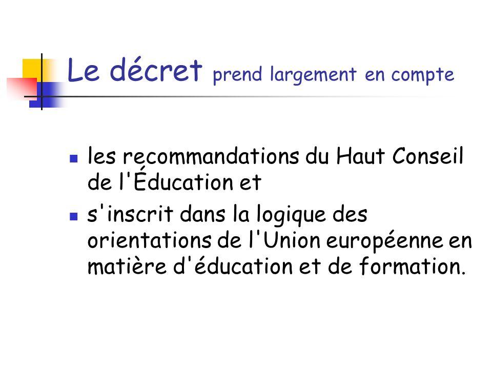 Le décret prend largement en compte les recommandations du Haut Conseil de l'Éducation et s'inscrit dans la logique des orientations de l'Union europé