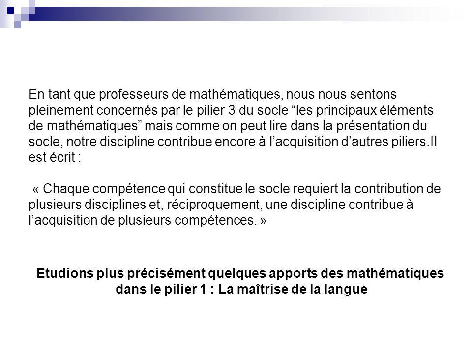 En tant que professeurs de mathématiques, nous nous sentons pleinement concernés par le pilier 3 du socle les principaux éléments de mathématiques mai