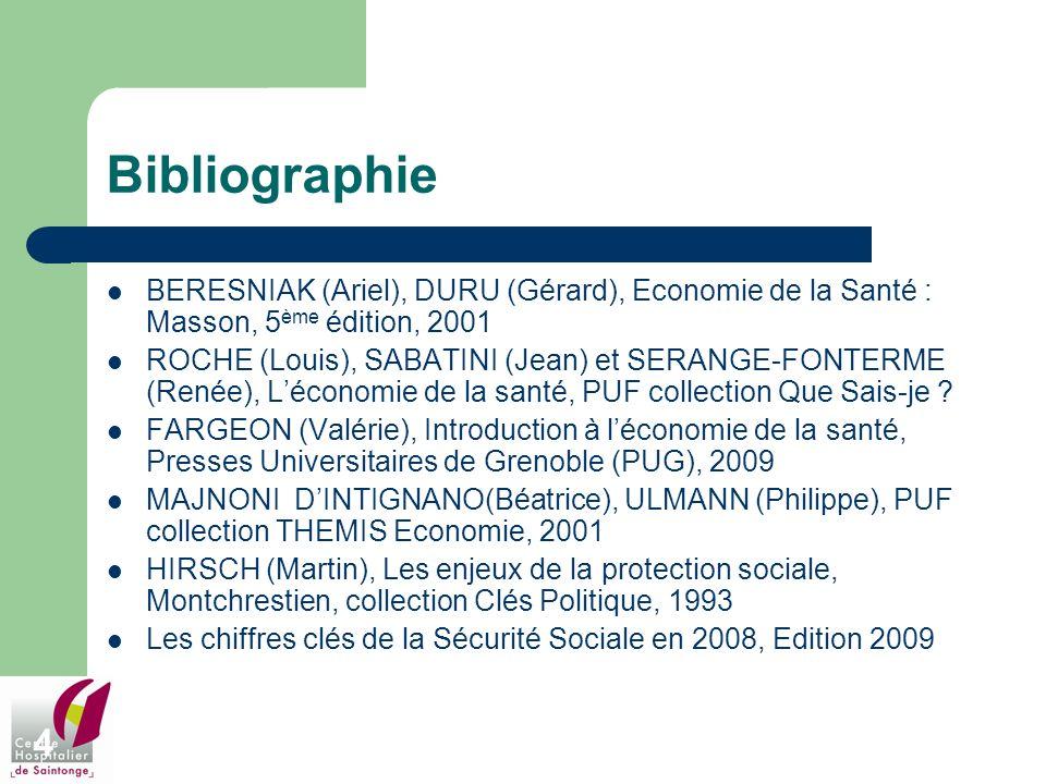 4 Bibliographie BERESNIAK (Ariel), DURU (Gérard), Economie de la Santé : Masson, 5 ème édition, 2001 ROCHE (Louis), SABATINI (Jean) et SERANGE-FONTERM