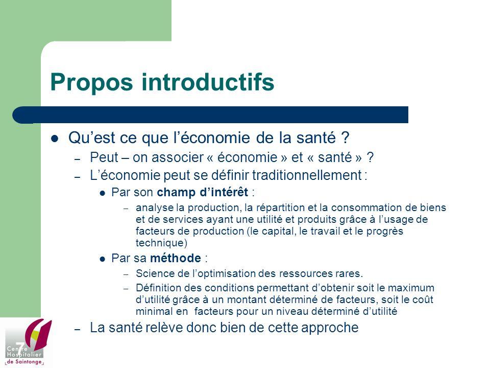 7 Propos introductifs Quest ce que léconomie de la santé ? – Peut – on associer « économie » et « santé » ? – Léconomie peut se définir traditionnelle