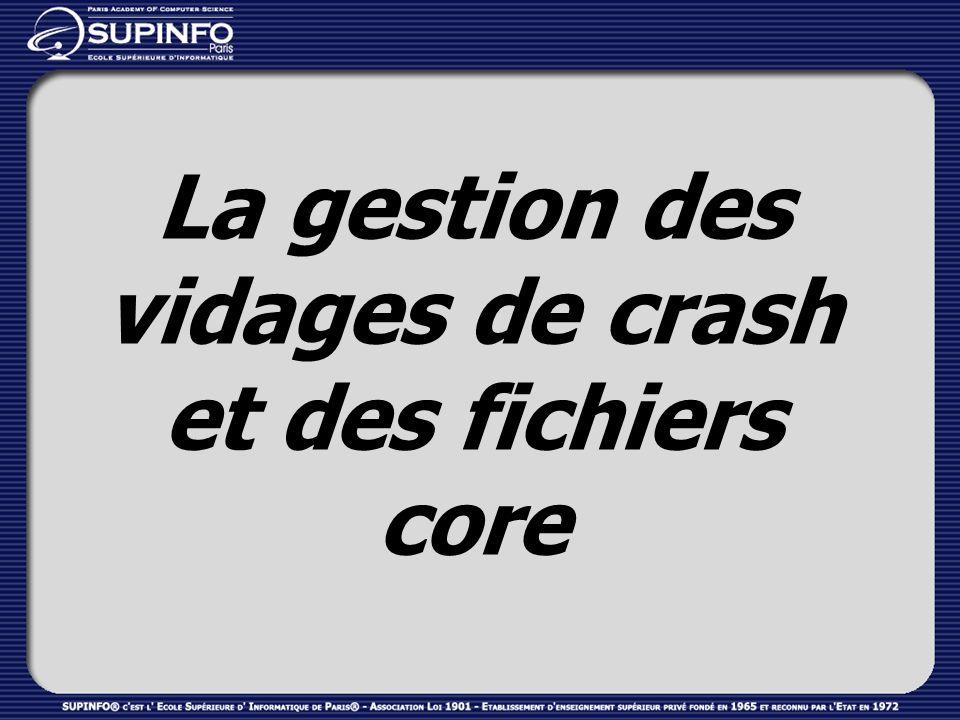 La gestion des vidages de crash et des fichiers core