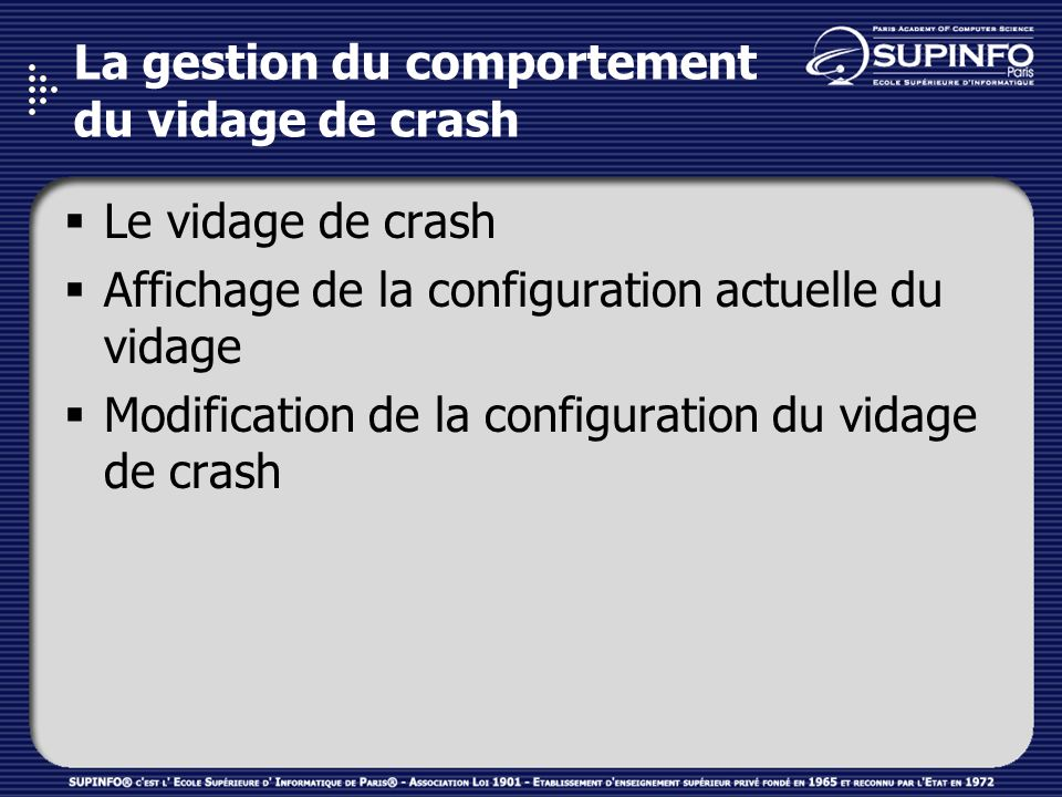 La gestion du comportement du vidage de crash Le vidage de crash Affichage de la configuration actuelle du vidage Modification de la configuration du vidage de crash