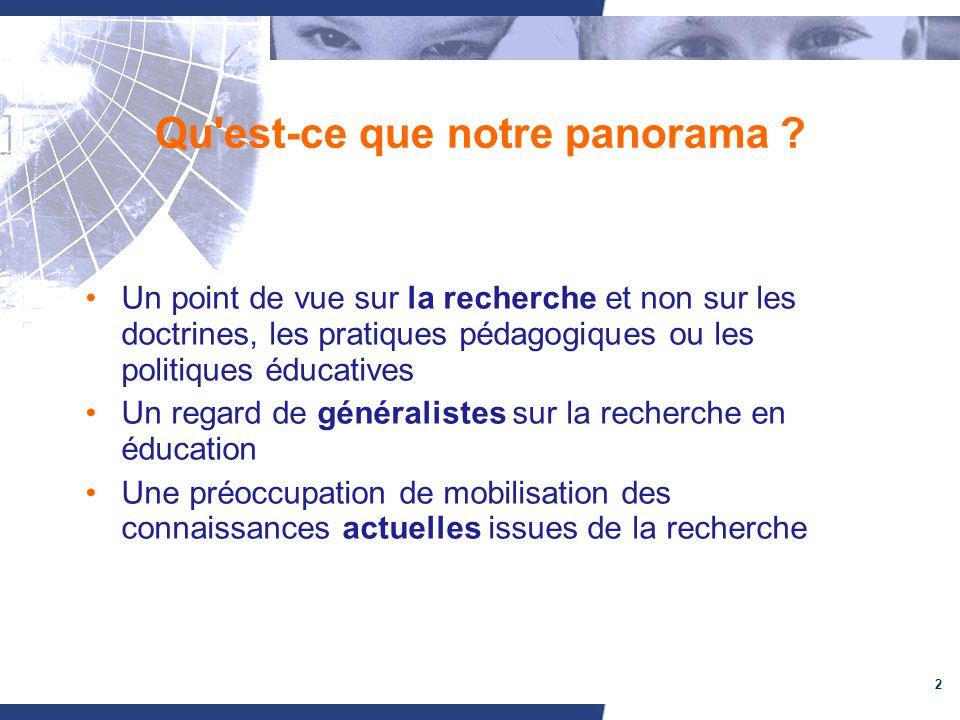 2 Qu'est-ce que notre panorama ? Un point de vue sur la recherche et non sur les doctrines, les pratiques pédagogiques ou les politiques éducatives Un
