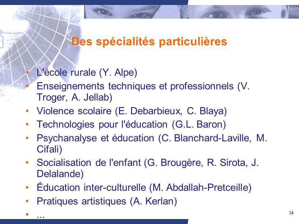 34 Des spécialités particulières L'école rurale (Y. Alpe) Enseignements techniques et professionnels (V. Troger, A. Jellab) Violence scolaire (E. Deba