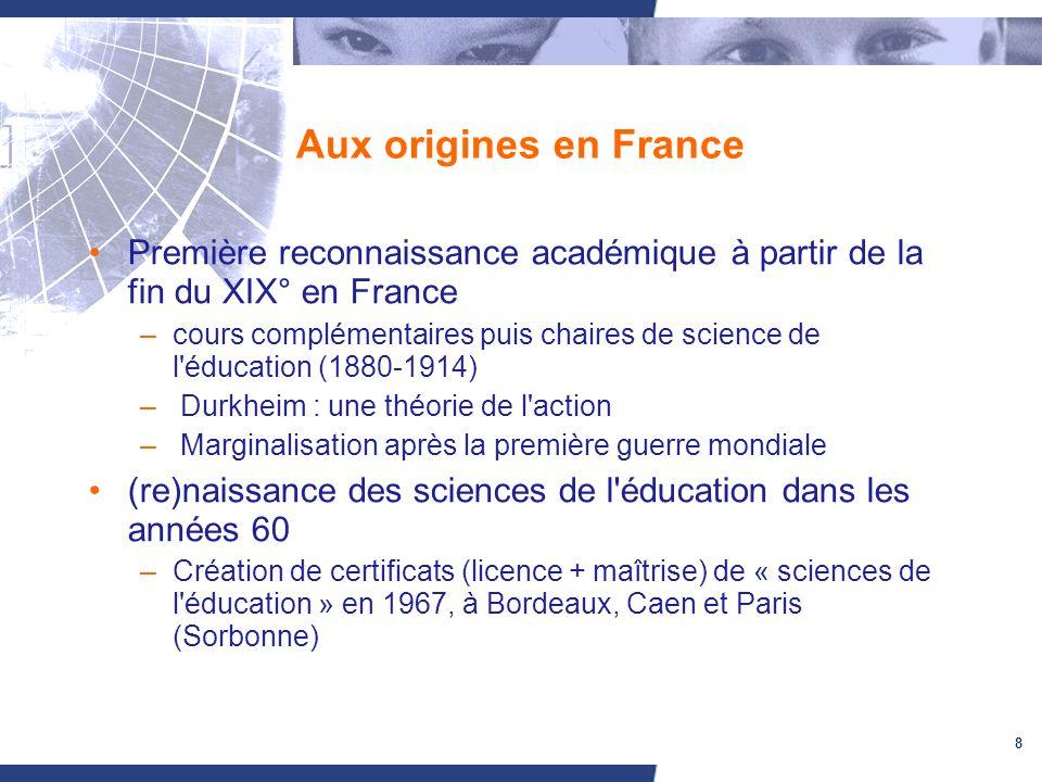 8 Aux origines en France Première reconnaissance académique à partir de la fin du XIX° en France –cours complémentaires puis chaires de science de l'é