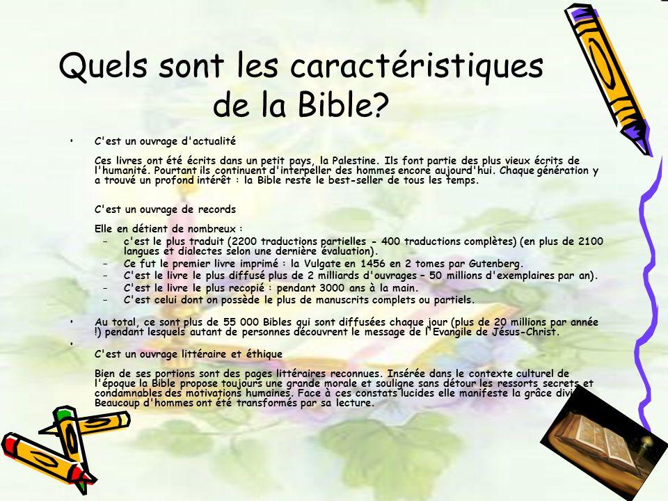 Quels sont les caractéristiques de la Bible? C'est un ouvrage d'actualité Ces livres ont été écrits dans un petit pays, la Palestine. Ils font partie