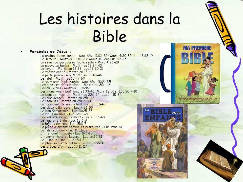 Les histoires dans la Bible Paraboles de Jésus : –La graine de moutarde - Matthieu 13:31-32; Marc 4:30-32; Luc 13:18,19 Le semeur - Matthieu 13:1-23;