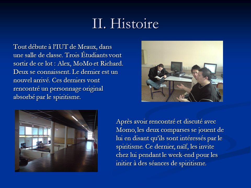 II.Histoire Tout débute à lIUT de Meaux, dans une salle de classe.