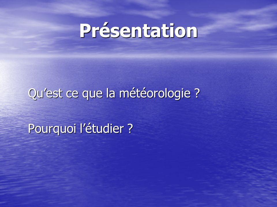 Présentation Quest ce que la météorologie ? Pourquoi létudier ?