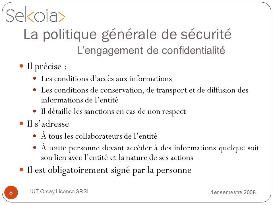 1er semestre 2008 IUT Orsay Licence SRSI 8 Il précise : Les conditions daccès aux informations Les conditions de conservation, de transport et de diff