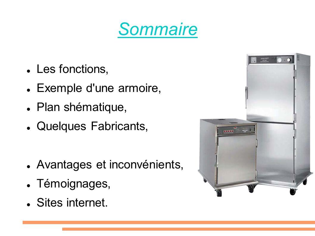 Sommaire Les fonctions, Exemple d'une armoire, Plan shématique, Quelques Fabricants, Avantages et inconvénients, Témoignages, Sites internet.