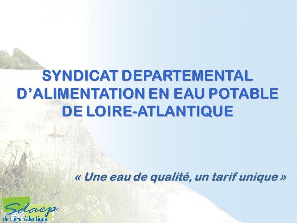 « Une eau de qualité, un tarif unique » SYNDICAT DEPARTEMENTAL DALIMENTATION EN EAU POTABLE DE LOIRE-ATLANTIQUE