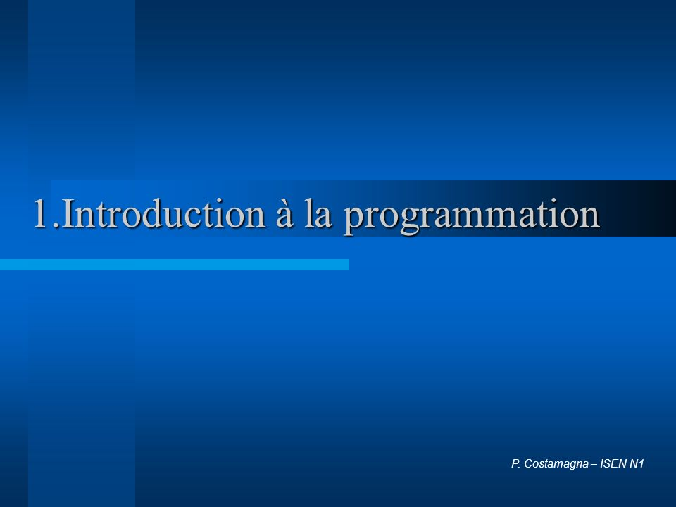 1.Introduction à la programmation P. Costamagna – ISEN N1