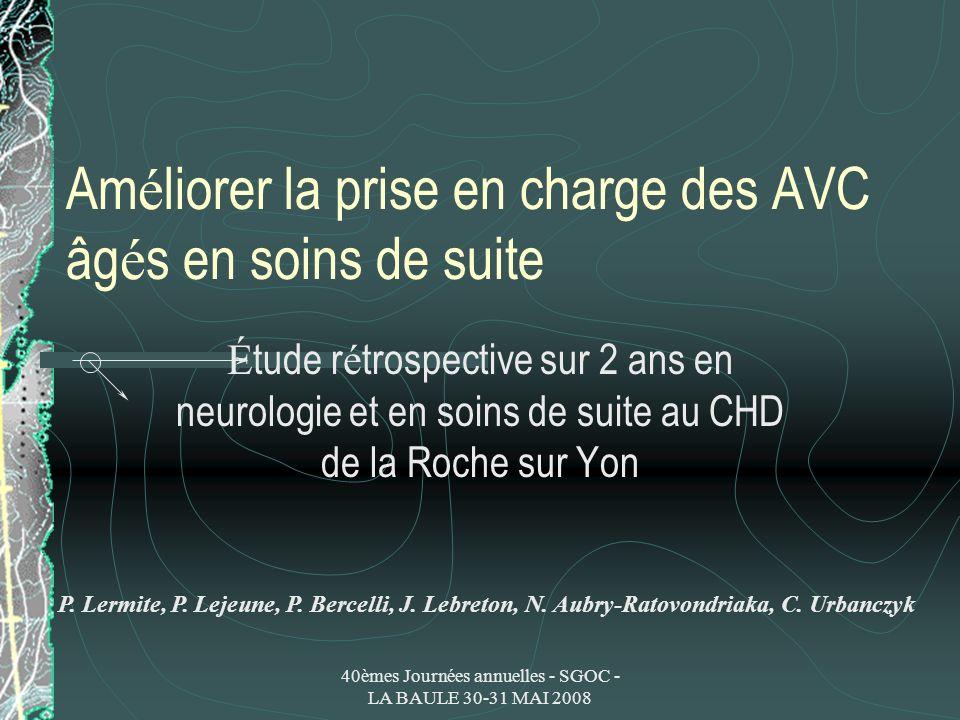 Commentaires Les AVC pris en charge en SSR, au CHD de LA ROCHE SUR YON, et venant de Neurologie, sont : Plus âg é s (jusqu à 98 ans), Ont davantage de facteurs de risque, Ont davantage de co-morbidit é s et complications à l entr é e, Sont davantage d é pendants (RANKIN), Retournent moins au domicile.