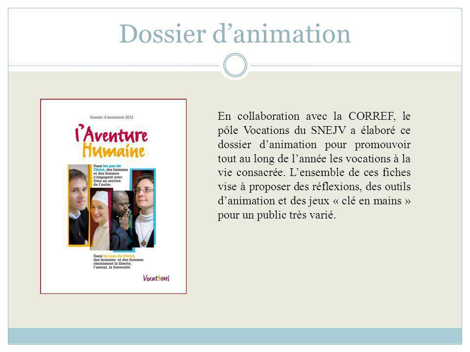 Dossier danimation En collaboration avec la CORREF, le pôle Vocations du SNEJV a élaboré ce dossier danimation pour promouvoir tout au long de lannée
