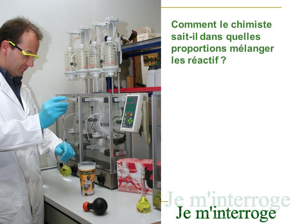 Comment le chimiste sait-il dans quelles proportions mélanger les réactif ?
