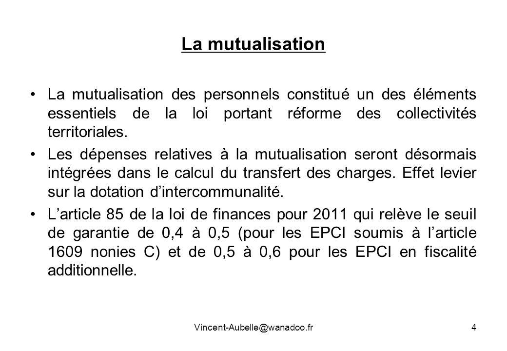 La mutualisation La mutualisation des personnels constitué un des éléments essentiels de la loi portant réforme des collectivités territoriales. Les d