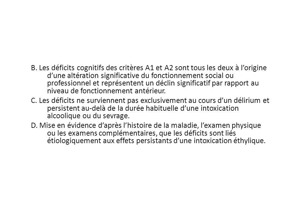 B. Les déficits cognitifs des critères A1 et A2 sont tous les deux à lorigine dune altération significative du fonctionnement social ou professionnel