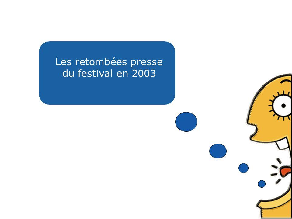 Les retombées presse du festival en 2003