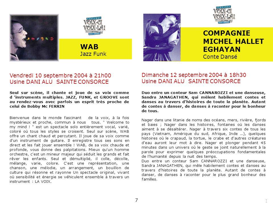 Dimanche 12 septembre 2004 à 18h30 Usine DANI ALU SAINTE CONSORCE Duo entre un conteur Sam CANNAROZZI et une danseuse, Sandra JANAGATHEN, qui mêlent h