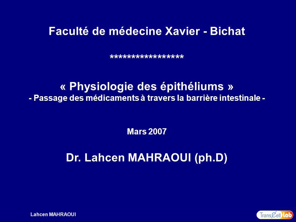 Lahcen MAHRAOUI Faculté de médecine Xavier - Bichat ***************** « Physiologie des épithéliums » - Passage des médicaments à travers la barrière