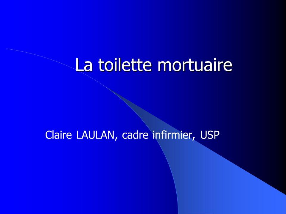 La toilette mortuaire Claire LAULAN, cadre infirmier, USP