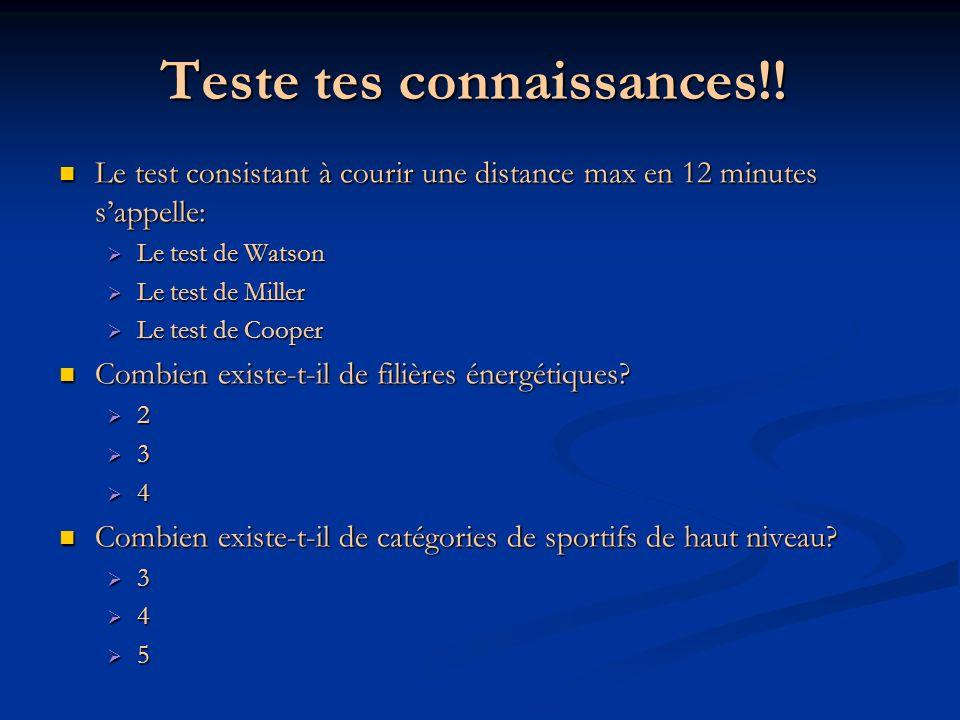 Teste tes connaissances!! Le test consistant à courir une distance max en 12 minutes sappelle: Le test consistant à courir une distance max en 12 minu