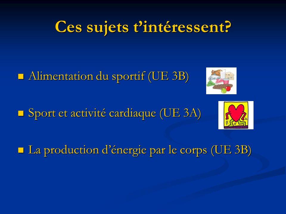 Ces sujets tintéressent? Alimentation du sportif (UE 3B) Alimentation du sportif (UE 3B) Sport et activité cardiaque (UE 3A) Sport et activité cardiaq