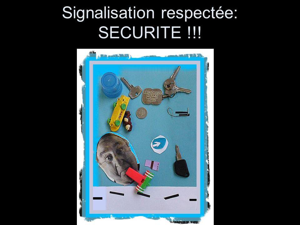 Signalisation respectée: SECURITE !!!