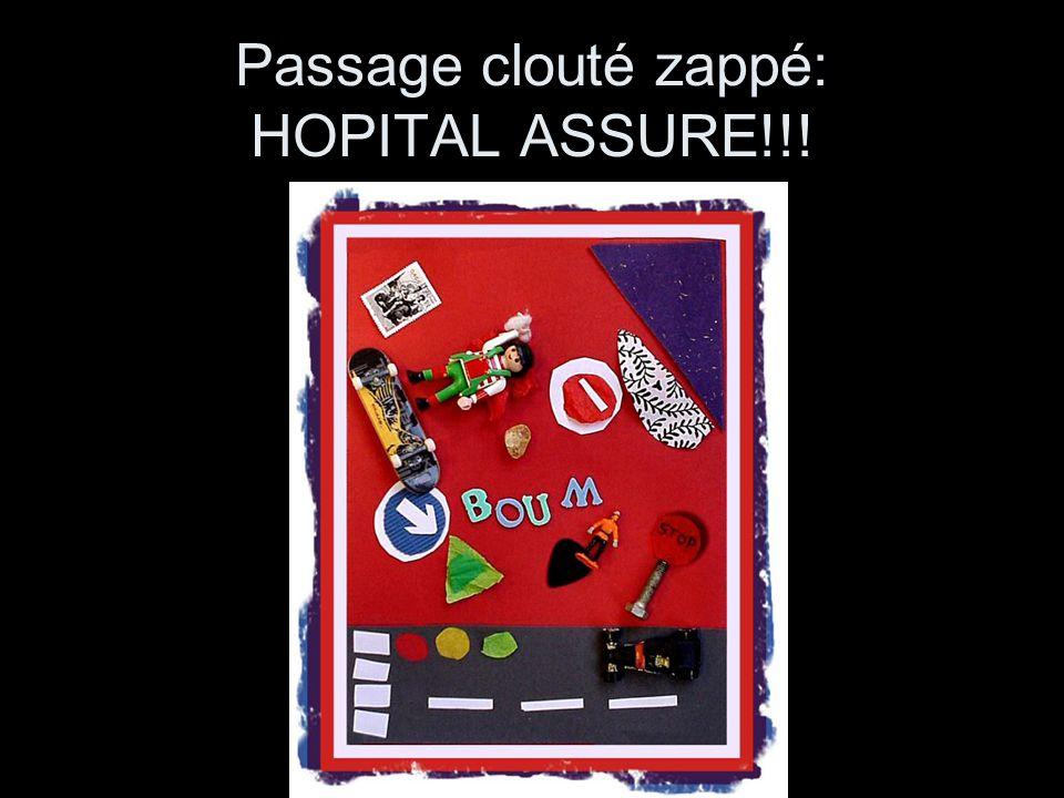 Passage clouté zappé: HOPITAL ASSURE!!!