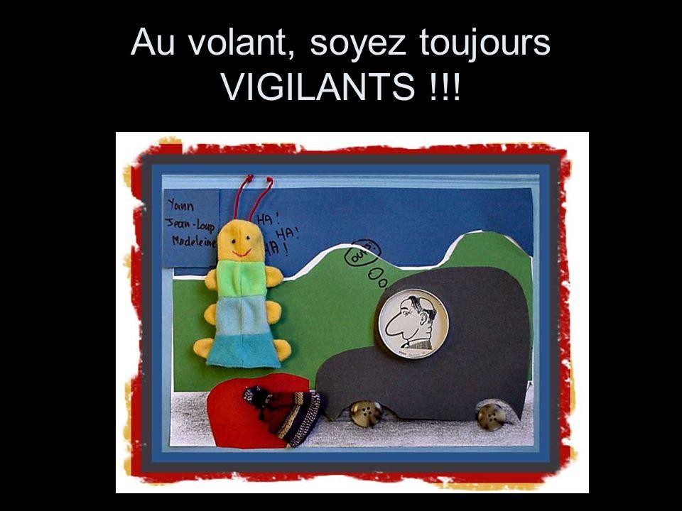 Au volant, soyez toujours VIGILANTS !!!