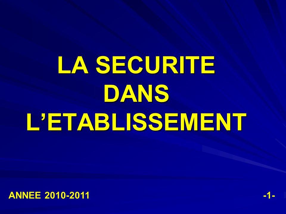 LA SECURITE DANS LETABLISSEMENT -1-ANNEE 2010-2011