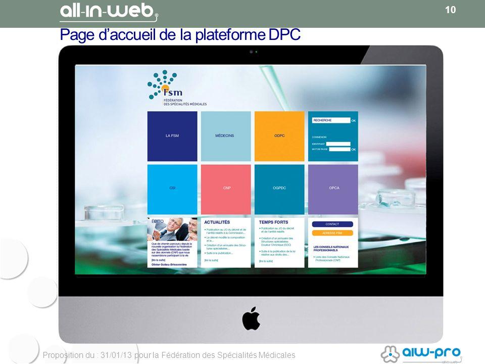 Proposition du : 31/01/13 pour la Fédération des Spécialités Médicales Page daccueil de la plateforme DPC 10