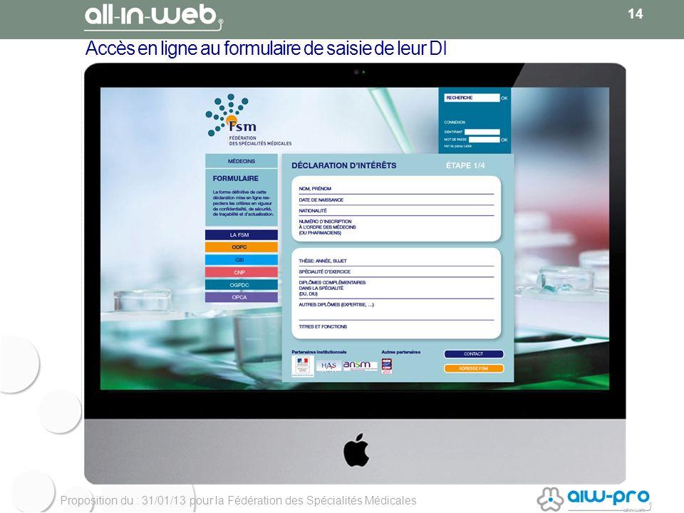 Proposition du : 31/01/13 pour la Fédération des Spécialités Médicales Accès en ligne au formulaire de saisie de leur DI 14