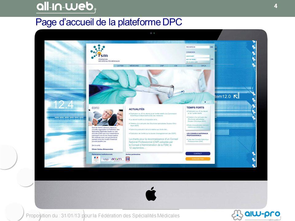 Proposition du : 31/01/13 pour la Fédération des Spécialités Médicales Page daccueil de la plateforme DPC 4