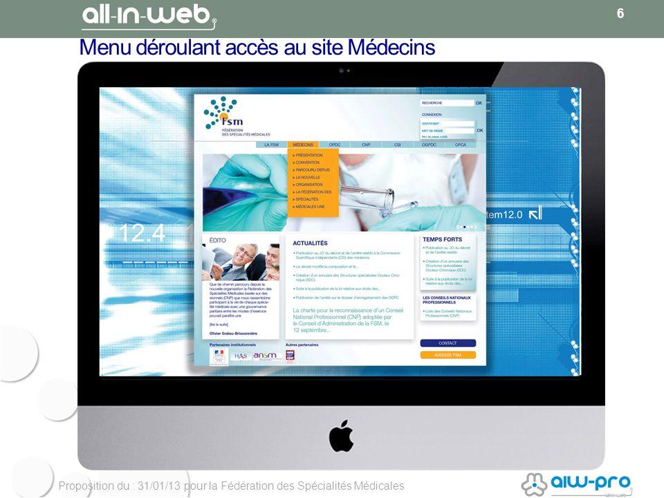 Proposition du : 31/01/13 pour la Fédération des Spécialités Médicales Menu déroulant accès au site Médecins 6