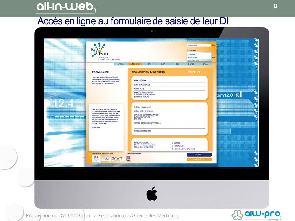 Proposition du : 31/01/13 pour la Fédération des Spécialités Médicales Accès en ligne au formulaire de saisie de leur DI 8
