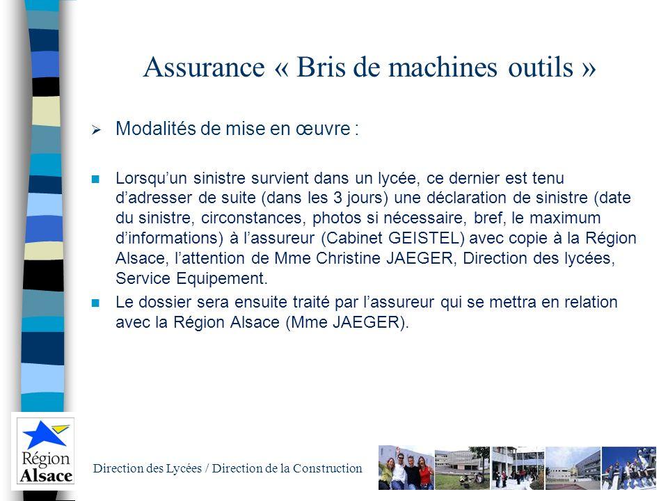 Direction des Lycées / Direction de la Construction Assurance « Bris de machines outils » Couvre l'ensemble des machines outils appartenant à la Régio