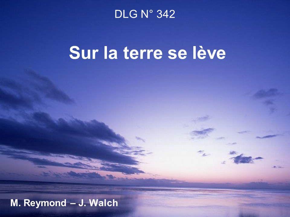 DLG N° 342 Sur la terre se lève M. Reymond – J. Walch