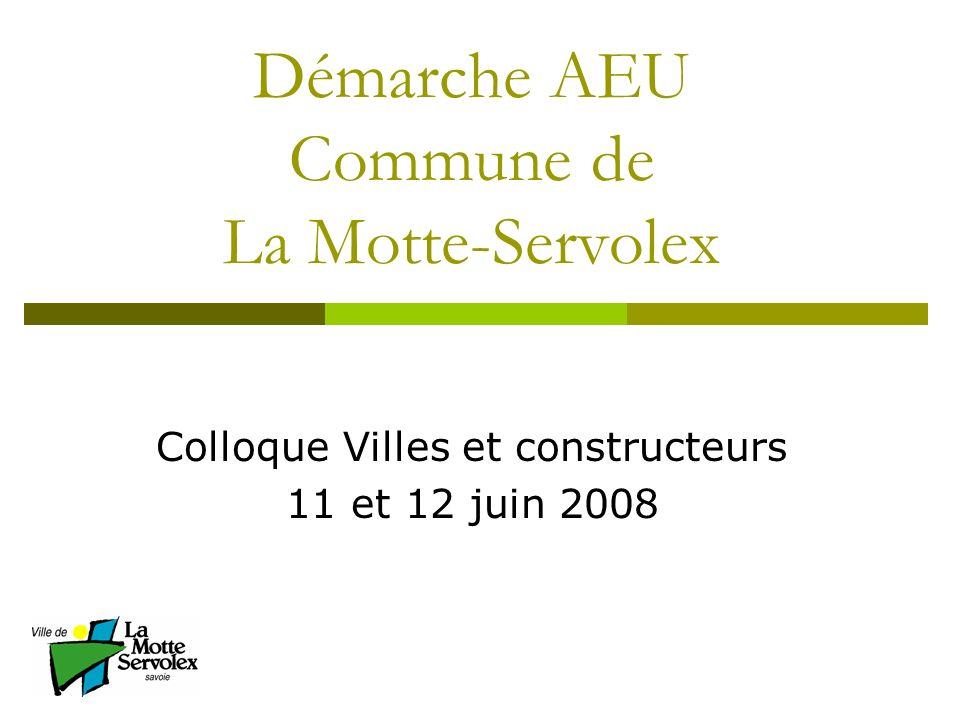 Démarche AEU Commune de La Motte-Servolex Colloque Villes et constructeurs 11 et 12 juin 2008