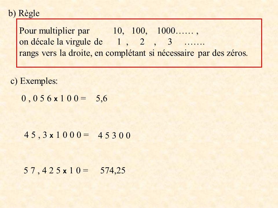 2° Multiplier par 0,1 ; 0,01 ; 0,001 ……….