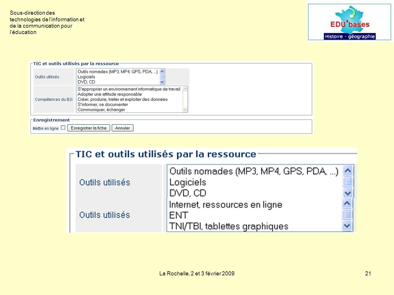 La Rochelle, 2 et 3 février 200921 Sous-direction des technologies de linformation et de la communication pour léducation