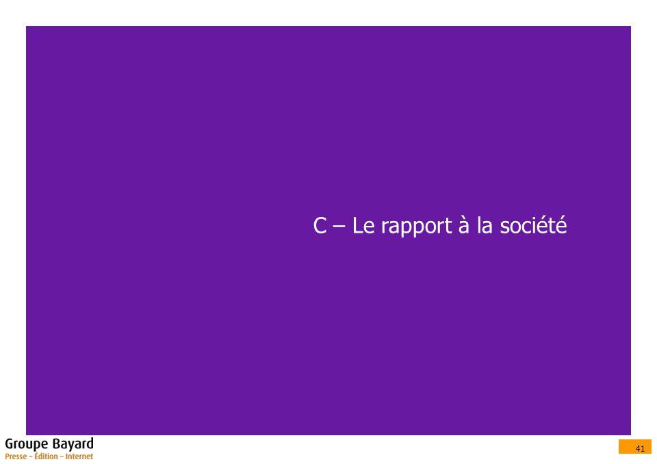 41 C – Le rapport à la société
