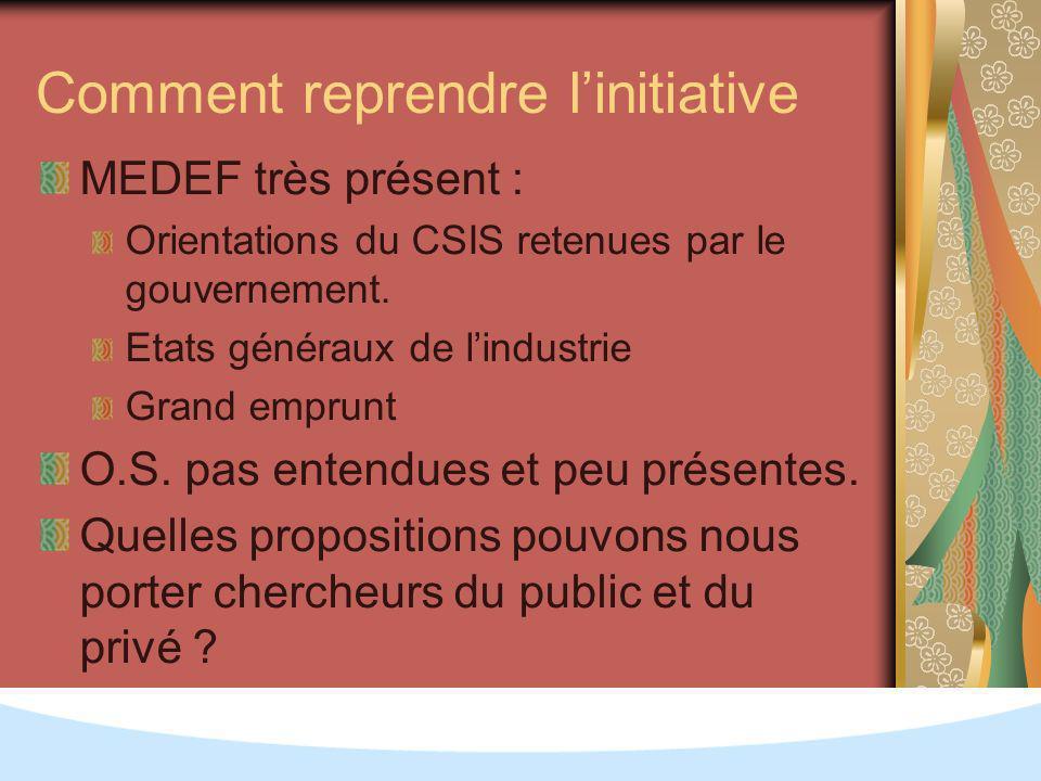 Comment reprendre linitiative MEDEF très présent : Orientations du CSIS retenues par le gouvernement.